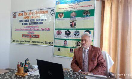सोबन सिंह जीना विश्वविद्यालय,अल्मोड़ा में आयोजित हुआ साइबर क्राइम अगेंस्ट वूमन:प्रिकॉशन एंड स्ट्रेटीडीज विषय पर राष्ट्रीय वेबिनार